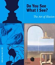 Do You See What I See? The Art of Illusion (Adventures in Art)